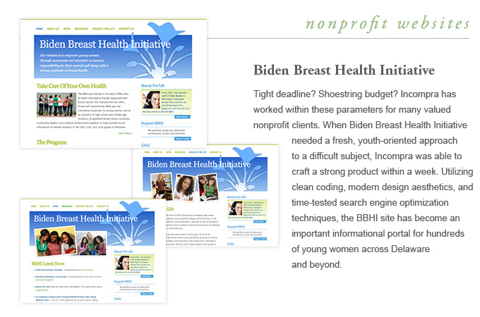 Non-Profit Websites - Biden Breast Heath Initiative - Incompra is enthusiastic about working with clients to protect our environment.  For the Delaware Nature Society, we developed an award-winning capital campaign brochure designed using raw materials from the client's property and printed on recycled papers.
