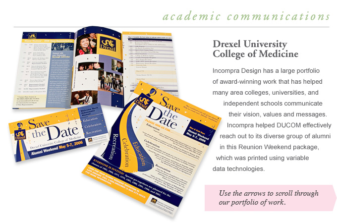 Alumni Relations - Drexel University College of Medicine - Incompra Design has a large portfolio of award-winning work that has helped many area colleges, universities, and independent schools communicate their vision, values and messages.